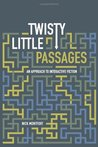 Twisty Little Passages: An Approach to Interactive Fiction