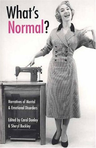 What's Normal?: Narratives of Mental & Emotional Disorders