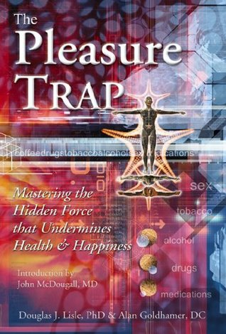 the-pleasure-trap-mastering-the-hidden-force-that-undermines-health-and-happiness