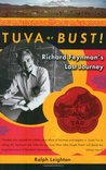 Tuva or Bust!: Richard Feynman's Last Journey