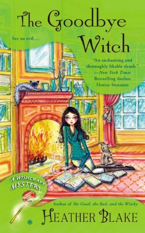 The Goodbye Witch (A Wishcraft Mystery #4)