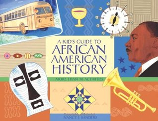 A Kid's Guide to African American History: More than 70 Activities