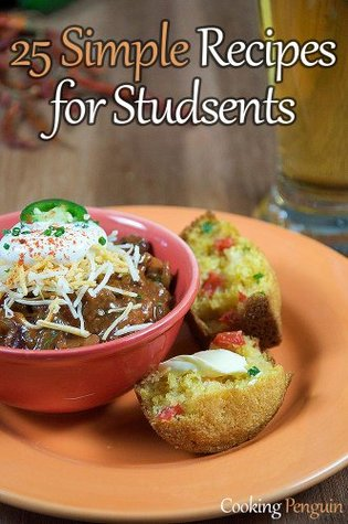 25 Simple Recipes for Students PDF ePub - por Cooking Penguin