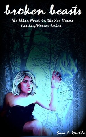 Broken Beasts (Xoe Meyers Young Adult Fantasy/Horror Series)