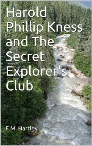 Harold Phillip Kness and The Secret Explorer's Club