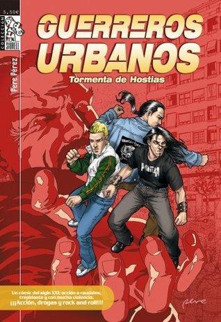 Guerreros urbanos. Tormenta de hostias