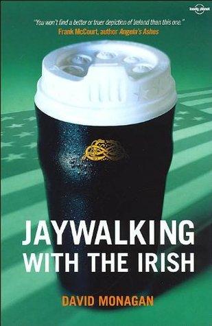 Jaywalking with the Irish by David Monagan