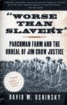 Worse Than Slavery by David M. Oshinsky