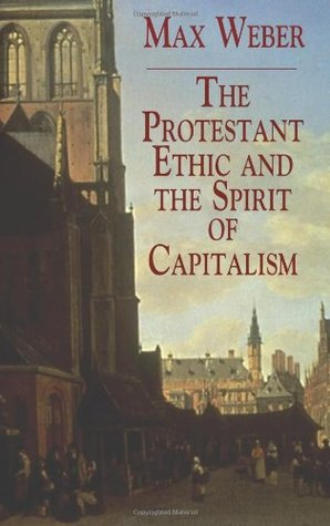 max webers thesis on the protestant ethic and the spirit of capitalism highlighted the importance of