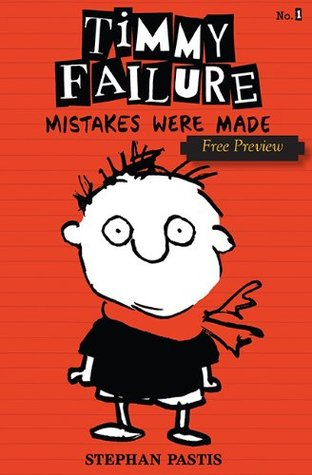 Timmy Failure: Mistakes Were Made (Free Preview of Chapters 1-4)