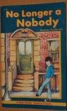 No Longer a Nobody (A Beka Book Reading Program)