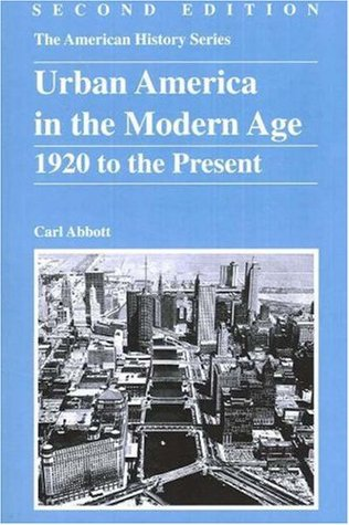 Urban America in the Modern Age by Carl Abbott