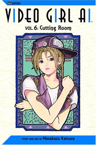 Video Girl Ai, Vol. 06: Cutting Room