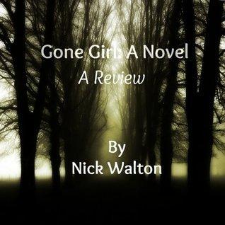 Gone Girl: A Novel by Gillian Flynn - A Review