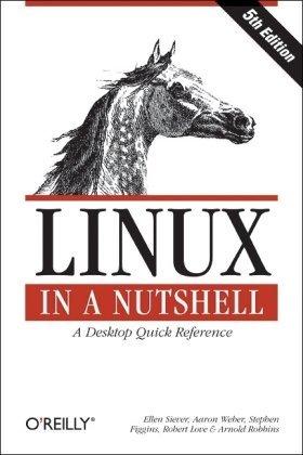 Linux in a Nutshell by Ellen Siever