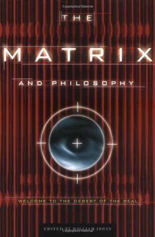 The Matrix and Philosophy by William Irwin