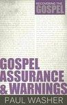 Gospel Assurance and Warnings (Recovering the Gospel)
