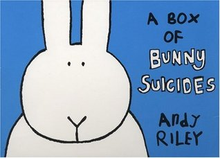 The Bumper Book Of Bunny Suicides By Andy Riley