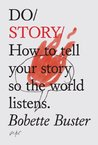 Book cover for Do Story: How to tell your story so the world listens (Do Books Book 5)