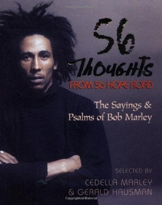 56 Thoughts from 56 Hope Road: The Sayings and Psalms of Bob Marley