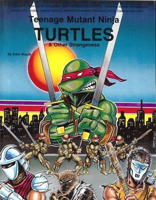 Teenage Mutant Ninja Turtles and Other Strangeness