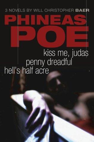 Phineas Poe: Kiss Me, Judas / Penny Dreadful / Hell's Half Acre