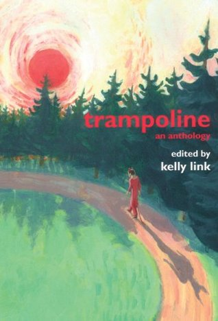 Trampoline by Kelly Link