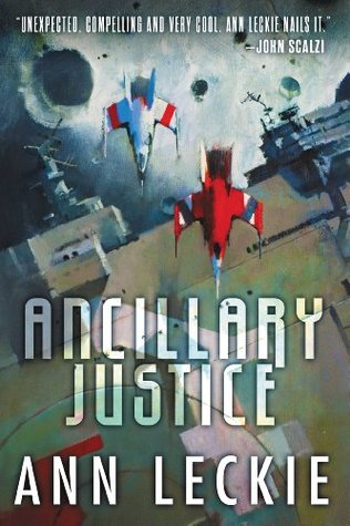book cover: Ancillary Justice by Ann Leckie