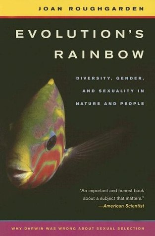 Evolution�s Rainbow: Diversity, Gender, and Sexuality in Nature and People