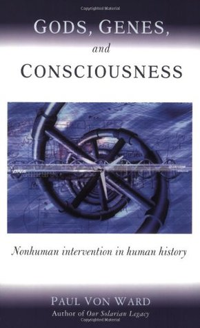 Gods, Genes, and Consciousness by Paul Von Ward