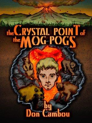 The Crystal Point of the MOG POGS (The MOG POG Saga)
