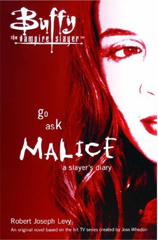 Go Ask Malice: A Slayer's Diary (Buffy the Vampire Slayer: Season 2, #9)