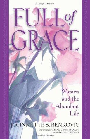 Full of Grace by Johnnette Benkovic