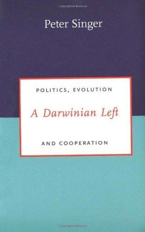 A Darwinian Left: Politics, Evolution and Cooperation