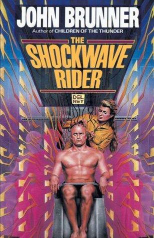 The Shockwave Rider by John Brunner