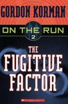 The Fugitive Factor (On The Run, #2)