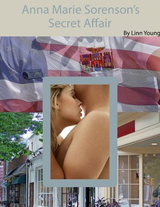 Anna Marie Sorenson's Secret Affair