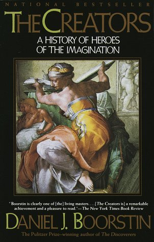 Ebook The Creators: A History of Heroes of the Imagination by Daniel J. Boorstin TXT!