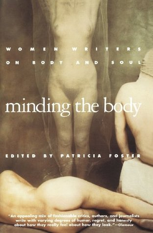 Minding the Body: Women Writers on Body and Soul