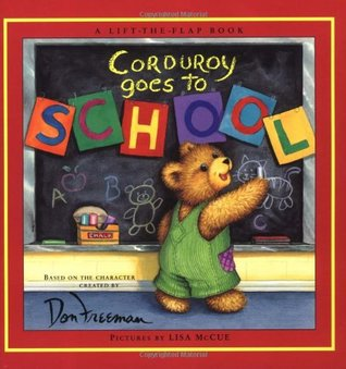 Corduroy Goes to School: A Lift-the-Flap Book