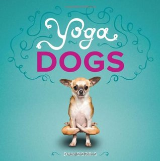Yoga Dogs by Dan Borris