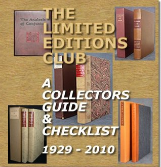 THE LIMITED EDITIONS CLUB - A COLLECTORS GUIDE & CHECKLIST 1929 - 2010
