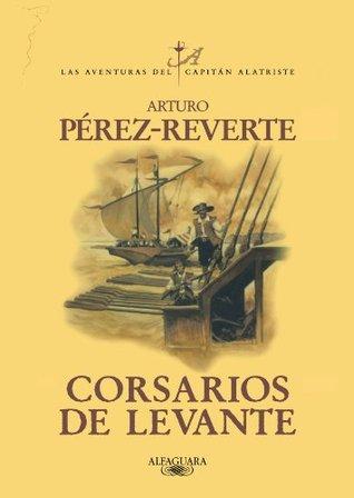 Corsarios de Levante by Arturo Pérez-Reverte