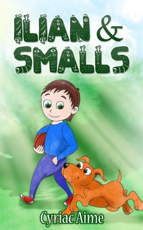 iLian & Smalls (Inspire Your Children to Be the Change You Want to See in The World) Ages 5-8