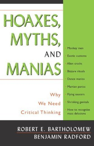 Hoaxes, Myths, and Manias: Why We Need Critical Thinking
