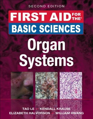First Aid for the Basic Sciences: Organ Systems, Second Edition (First Aid Series)