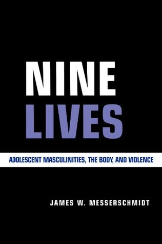 Nine Lives: Adolescent Masculinities, The Body And Violence