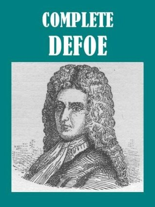 The Complete Daniel Defoe Collection (20 books) [Illustrated]