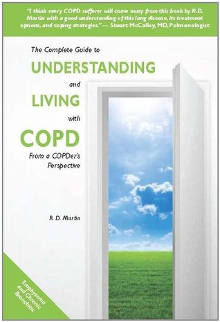 The Complete Guide to Understanding and Living with COPD: From a COPDer's Perspective
