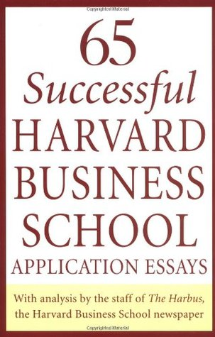 65 Successful Harvard Business School Application Essays Ebook